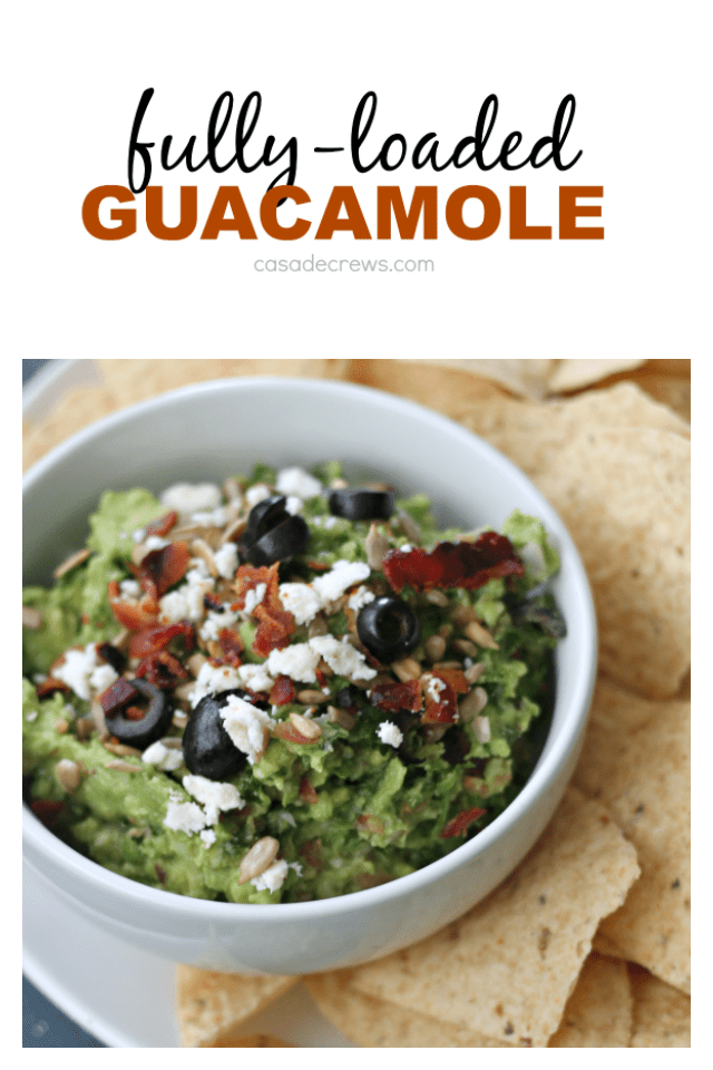 fully loaded guacamole | casadecrews.com