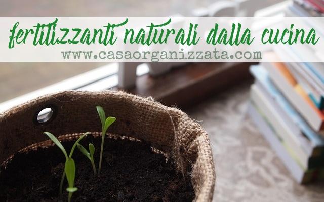 Piante e giardinaggio: fertilizzanti naturali dalla cucina ...