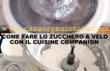 Come fare lo zucchero a velo con il Cuisine Companion Moulinex