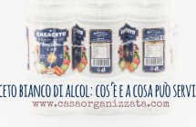 Aceto bianco di Alcol: cos'è e a cosa può servire