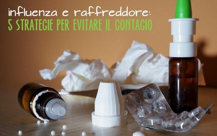 Influenza e raffreddore - 5 strategie per evitare il contagio