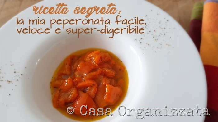 ricetta segreta la peperonata facile, veloce e super digeribile