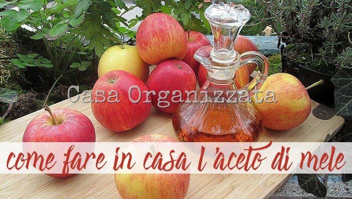 come fare in casa l'aceto di mele