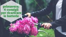 Primavera: 4 consigli facili per ricaricarti di energia