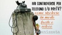 Problemi con operatori telefonici o Pay TV? Come risolvere facilmente