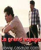 Le grand voyage - الرحلة الكبرى - cinema Marocain