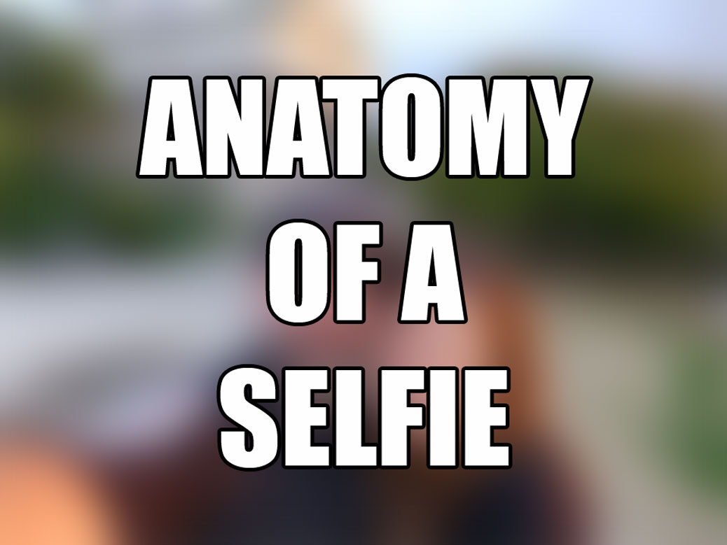 Anatomy of a Selfie