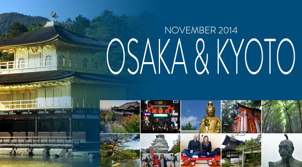 Posts about our November 2014 trip in Osaka and Kyoto