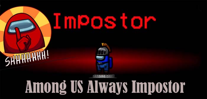 Download Cheat Among Us Always Impostor Versi Terbaru 2020
