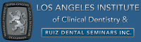 Los Angeles Institute of Clinical Dentistry & Ruiz Dental Seminars Inc.