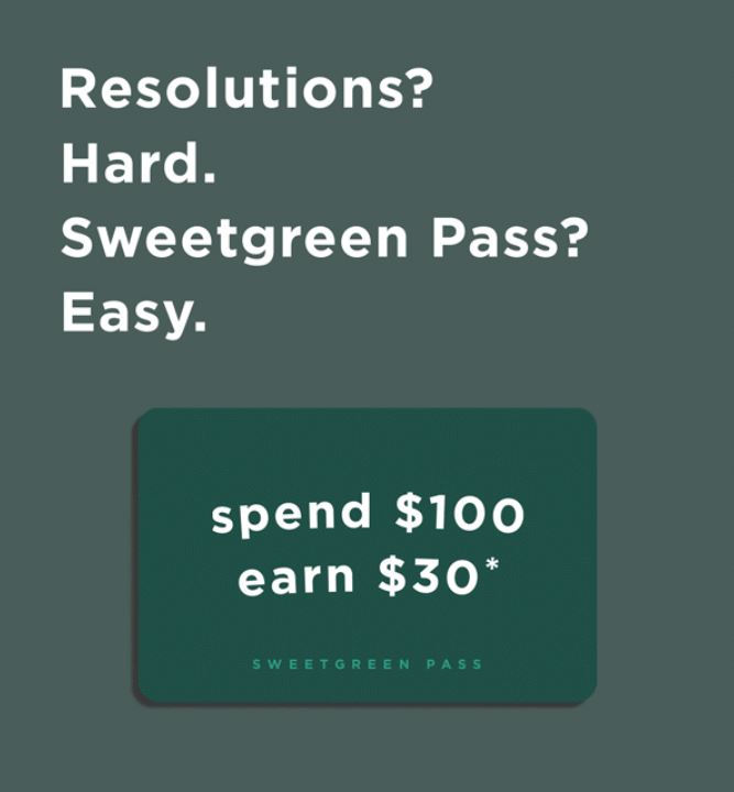 Sweetgreen Pass: Spend $100 and earn up to $30 in sweetgreen credit (2019)
