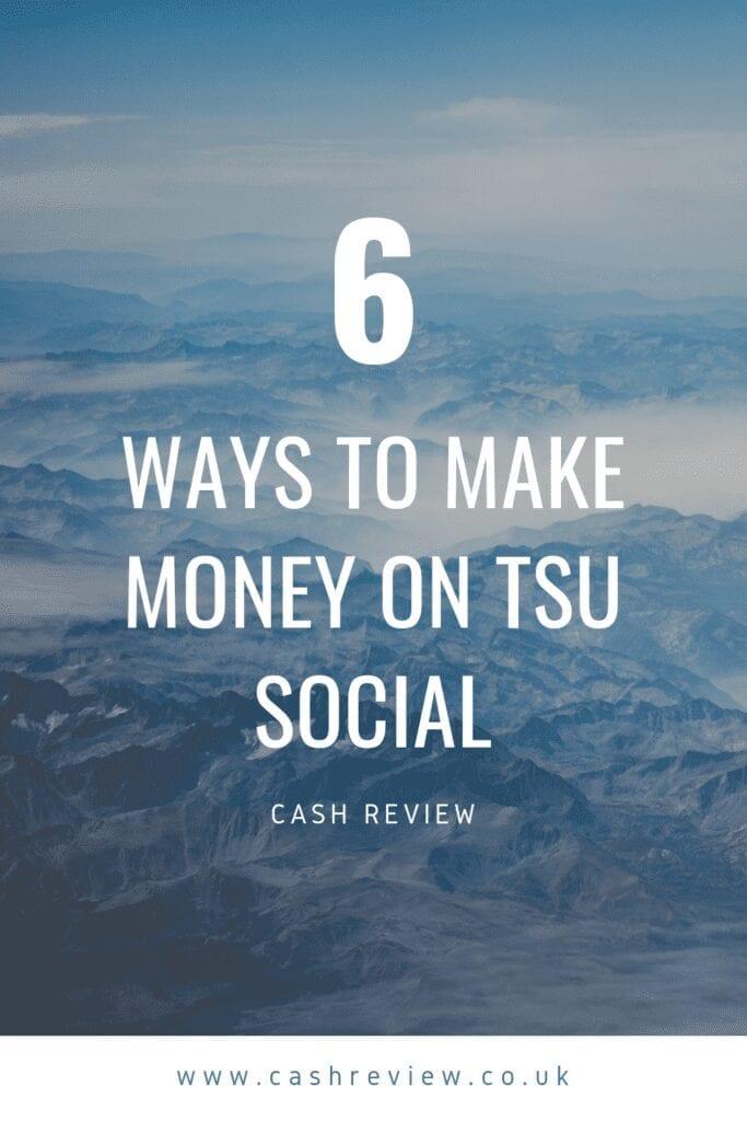 6 ways to make money on Tsu Social