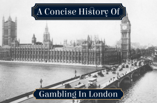 A Concise History of Gambling In London