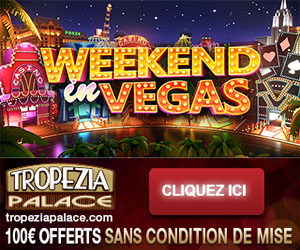 A Weekend in Vegas, 100% up to €£$100 at Tropezia Palace