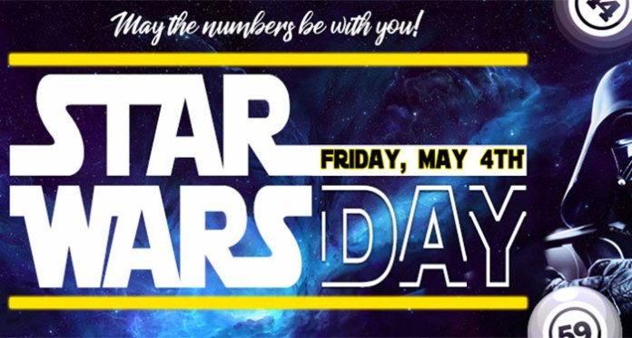Star Wars Day at Downtown Bingo, Friday - May the Force Be With You