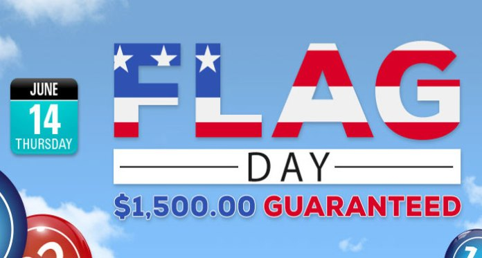 Downtown Bingo's Flag Day $1,500 Guaranteed Cash Prizes