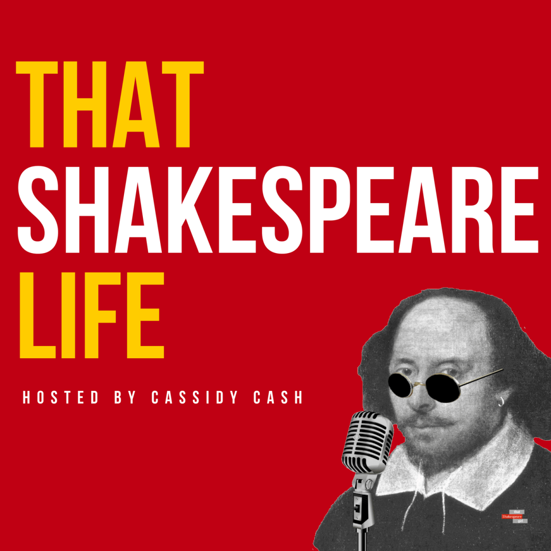 That Shakespeare Life - Cassidy Cash