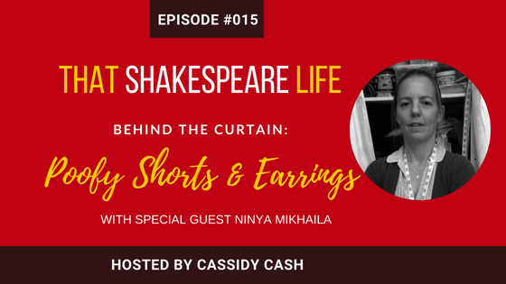 Episode #15: Did Shakespeare Really Wear Those Poofy Shorts? Interview with Ninya Mikhaila