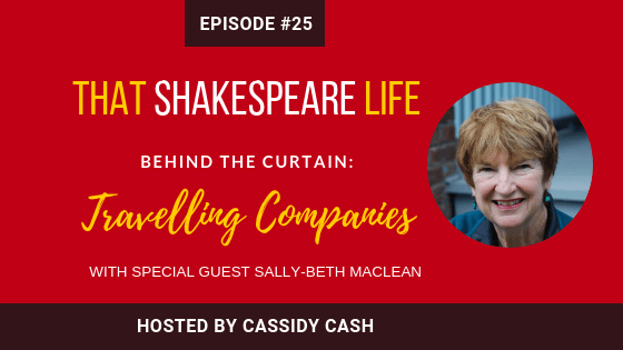 Episode #25: Sally Beth MacLean & 16th Century English Travelling Playing Companies