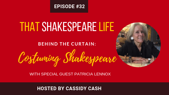 Episode 32: Costuming Shakespeare with Patricia Lennox