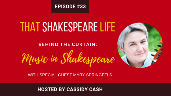 Episode 33: Music in Shakespeare's Plays with Mary Springfels