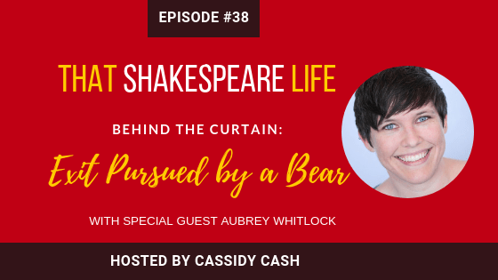 Episode 38: Aubrey Whitlock Explains Exit Pursued by a Bear