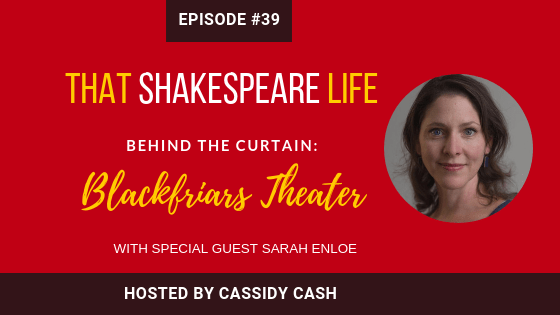Episode 39: Sarah Enloe and The Blackfriars Theater