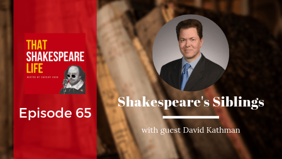 Episode 65: Who were Shakespeare's Siblings? With David Kathman