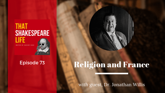Ep 73: Jonathan Willis What the English Thought About France