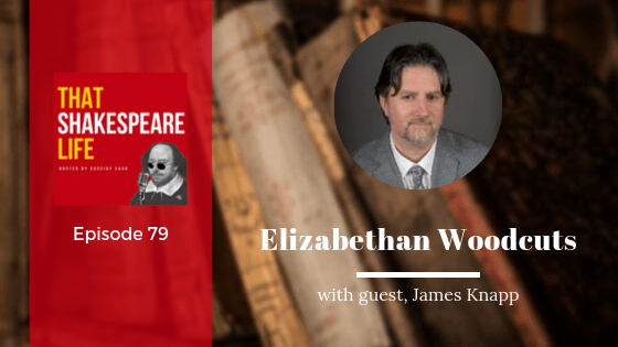 Ep 79: James Knapp and Elizabethan Woodcuts