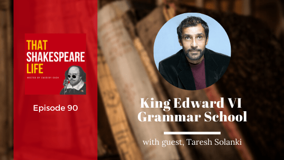 Ep 90: Taresh Solanski and Shakespeare's Schoolroom