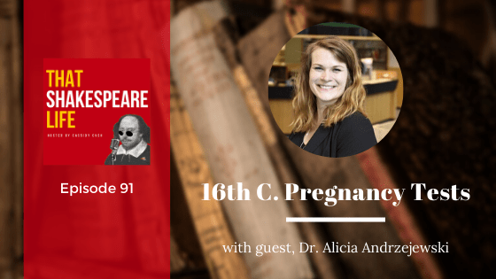 Ep 91: Alicia Andrzejewski and 16th Century Pregnancy Tests