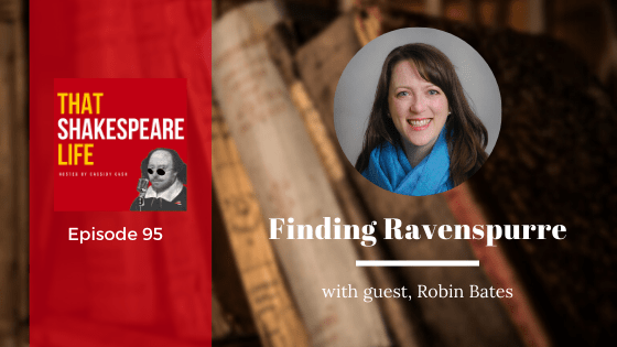 Ep 95: Finding Ravenspurre with Robin Bates