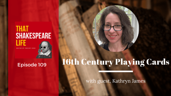 Ep 109: 16th Century Playing Cards with Kathryn James