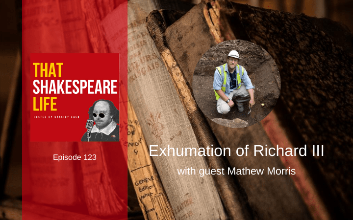 Ep 123: The Exhumation of Richard III with Mathew Morris