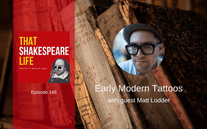 Ep 146: Tattoos in Early Modern England with Matt Lodder