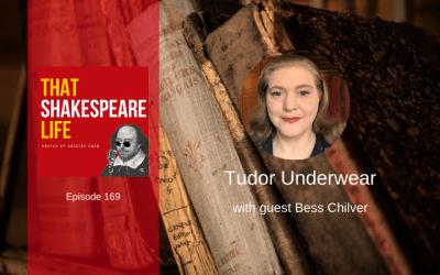 Ep 169: Tudor Underwear with Bess Chilver