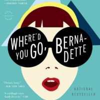 Book Report: Where'd You Go, Bernadette
