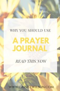 Why you should use a prayer journal | Cassie L. Wilson - learning to be the light