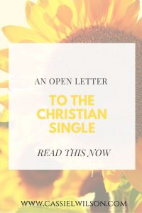 An open letter to the Christian single | Cassie L. Wilson - learning to be the light