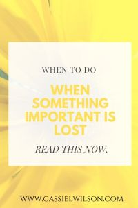What to do when something important is lost | Cassie L. Wilson - learning to be the light