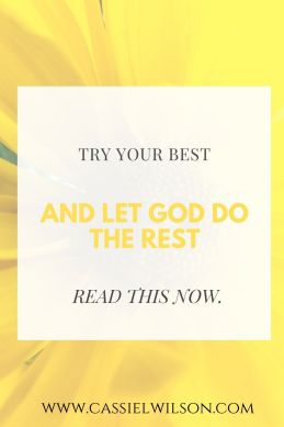 Try your best and let God do the rest | Cassie L. Wilson - learning to be the light
