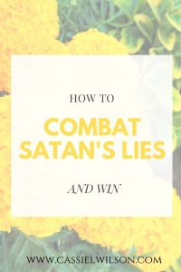 How to combat Satan's lies and win | Cassie L. Wilson - learning to be the light