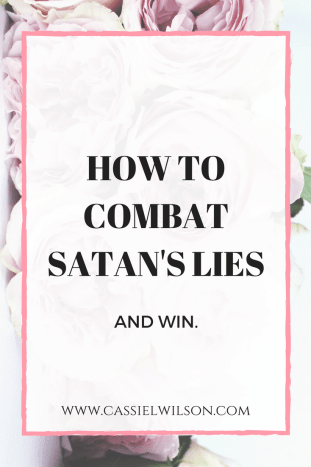 How to combat Satan's lies and win. Cassie L. Wilson, learning to be the light