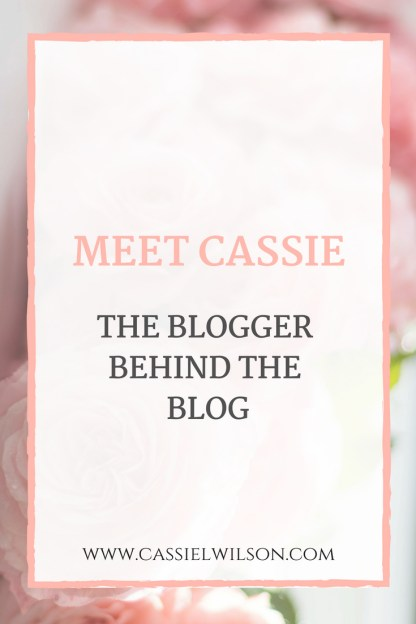 Meet Cassie: The Blogger Behind the Blog