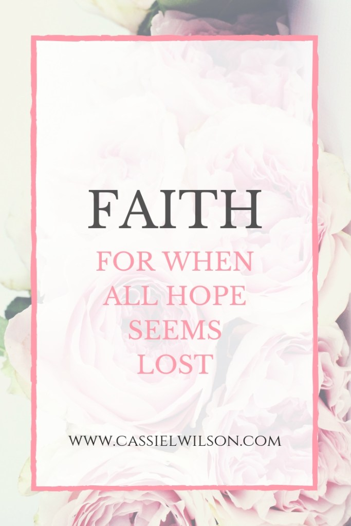 Faith: for when all hope seems lost | Cassie L. Wilson- learning to be the light