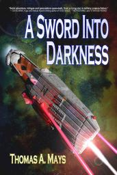 A Sword Into Darkness - Thomas A. Mays