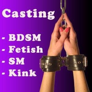 Casting für SM - Kink - Fetisch - BDSM Videoclips