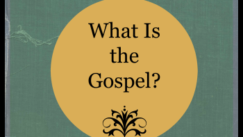 Permalink to: What is the Gospel?