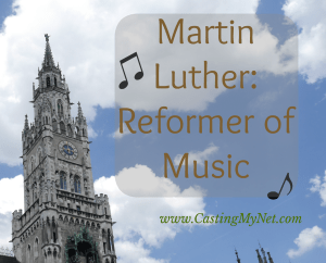 Martin Luther: Reformer of Music